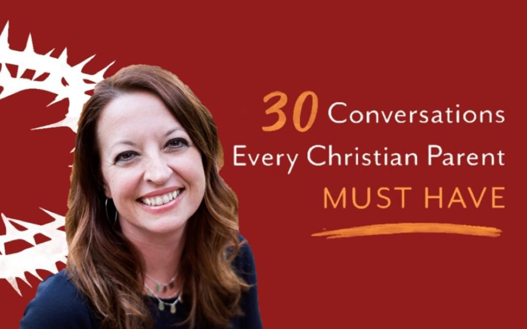Talking With Your Kids About Jesus – Natasha Crain